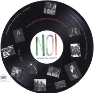 Noi. Non erano solo canzonette (1958-1982). Ediz. a colori - Giampaolo Brusini   Thecosgala.com