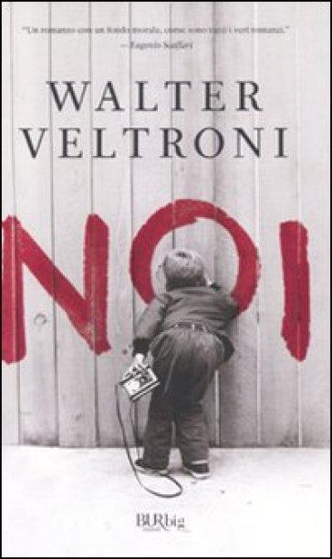Noi - Walter Veltroni | Kritjur.org
