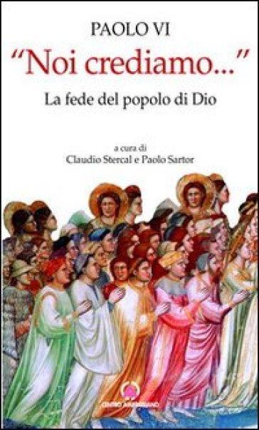 «Noi crediamo...». La fede del popolo di Dio - Paolo VI |