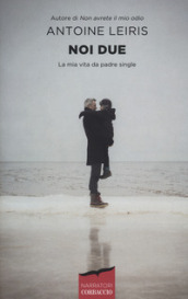 Noi due. La mia vita da padre single