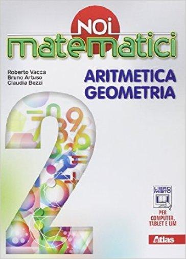 Noi matematici. Aritmetica. Geometria. Per la Scuola media. Con e-book. Con espansione online. 2. - Bruno Artuso |