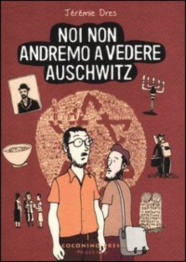 Noi non andremo a vedere Auschwitz - Jeremie Dres pdf epub