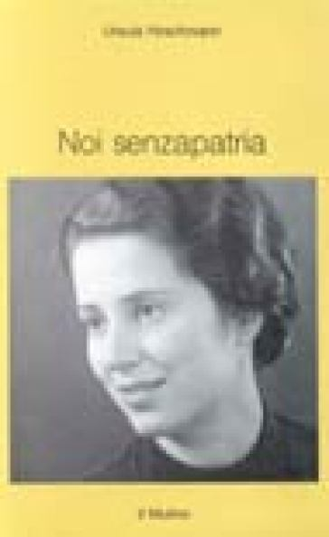 Noi senzapatria - Ursula Hirschmann pdf epub