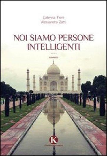 Noi siamo persone intelligenti - Alessandro Zatti | Kritjur.org