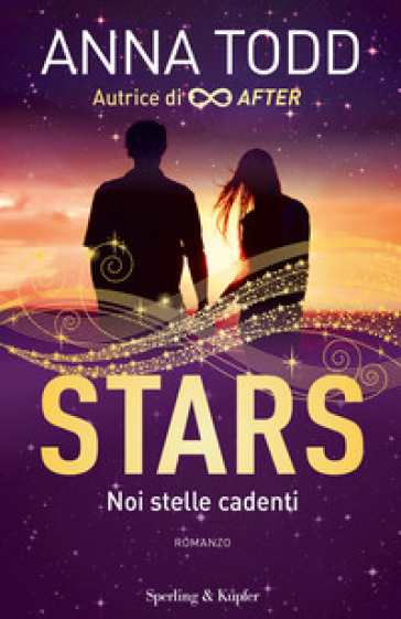 Noi stelle cadenti. Stars - Anna Todd |