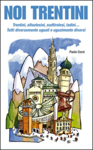 Noi trentini - Paolo Corsi | Ericsfund.org