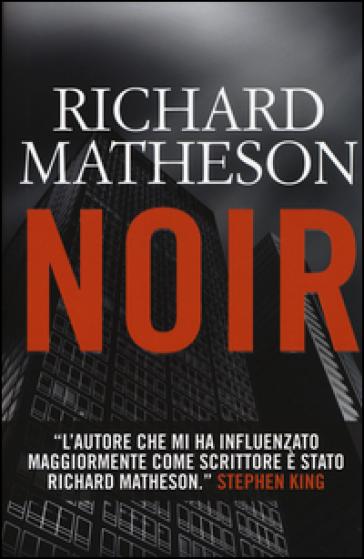 Noir - Richard Matheson   Rochesterscifianimecon.com