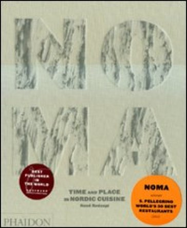 Noma. Time and place in nordic cuisine