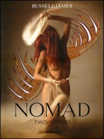 Nomad. Two worlds. Ediz. illustrata - Russell James | Rochesterscifianimecon.com