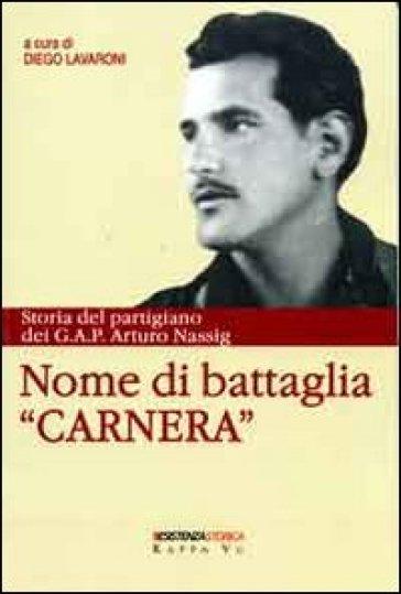 Nome di battaglia «Carnera». Storia del partigiano dei G.A.P. Arturo Nassig - Arturo Nassig | Kritjur.org