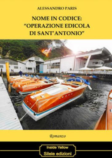 Nome in codice: «operazione edicola di Sant'Antonio» - Alessandro Paris |