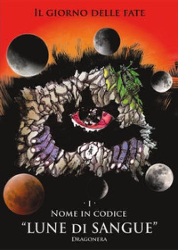 Nome in codice «Lune di Sangue» - Dragonera | Rochesterscifianimecon.com
