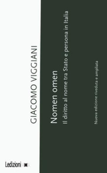Nomen omen. Il diritto al nome tra Stato e persona in Italia - Giacomo Viggiani |