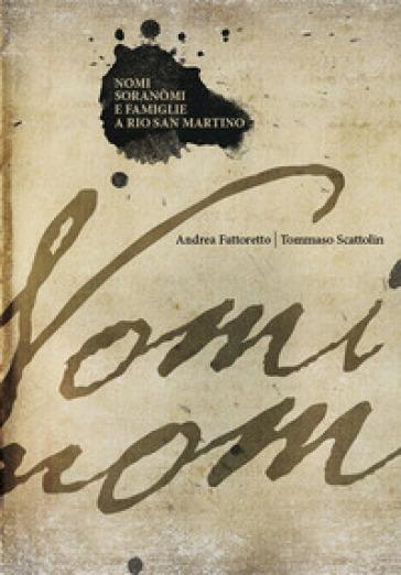 Nomi, Soranomi e Famiglie a Rio San Martino - Andrea Fattoretto |