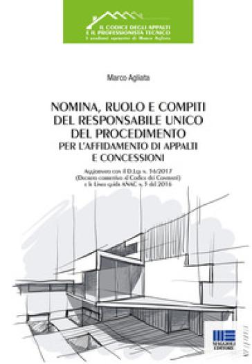 Nomina, ruolo e compiti del responsabile unico del procedimento per l'affidamento di appalti e concessioni - Marco Agliata pdf epub