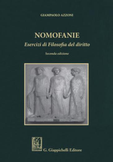 Nomofanie. Esercizi di Filosofia del diritto - Giampaolo Azzoni | Thecosgala.com