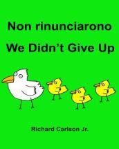 Non Rinunciarono We Didn t Give Up