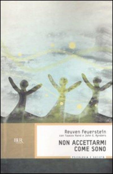 Non accettarmi come sono - Reuven Feuerstein | Jonathanterrington.com