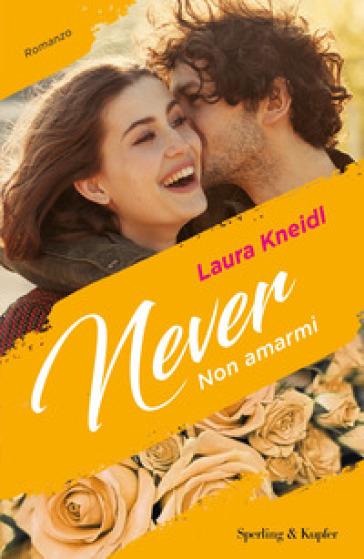 Non amarmi. Never. 1. - Laura Kneidl  
