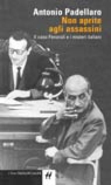 Non aprite agli assassini. Il caso Fenaroli e i misteri italiani - Antonio Padellaro |
