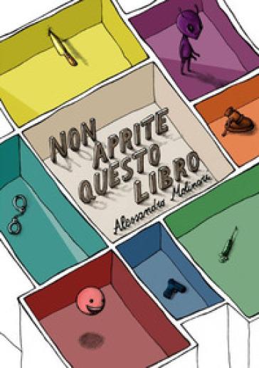 Non aprite questo libro - Alessandro Molinari  