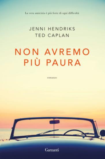 Non avremo più paura - Jenni Hendricks |