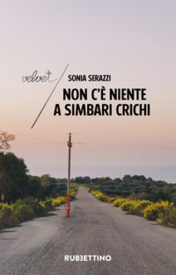 Non c'è niente a Simbari Crichi - Sonia Serazzi  