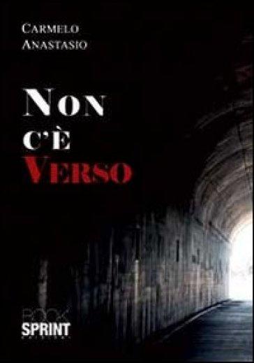 Non c'è verso - Carmelo Anastasio   Kritjur.org