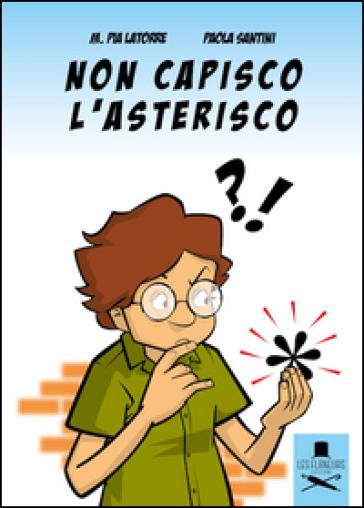 Non capisco l'asterisco - Maria Pia Latorre   Rochesterscifianimecon.com