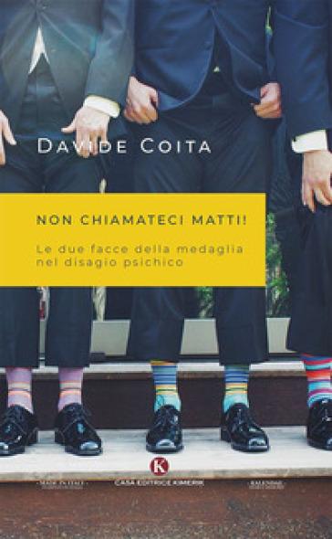 Non chiamateci matti! - Davide Coita | Ericsfund.org