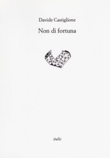 Non di fortuna - Davide Castiglione  
