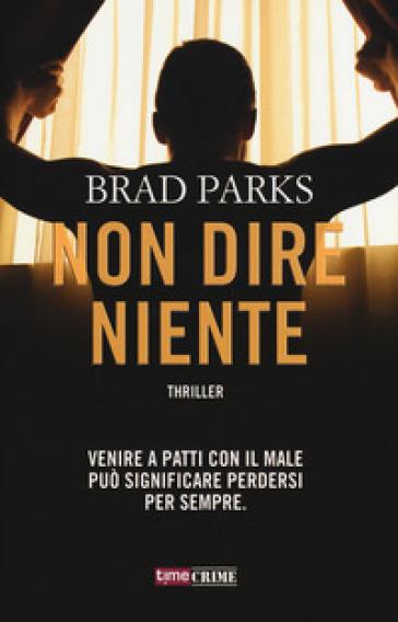 Non dire niente - Brad Parks | Ericsfund.org