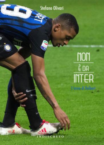 Non è da Inter. L'anno di Dalbert - Stefano Olivari  