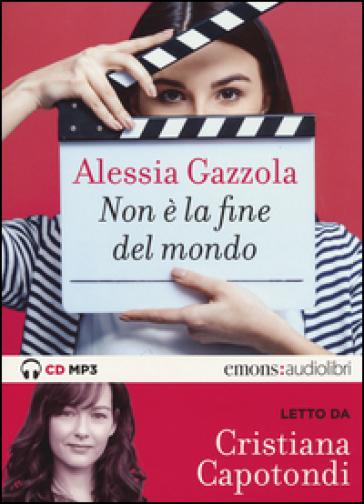 Non è la fine del mondo letto da Cristiana Capotondi. Audiolibro