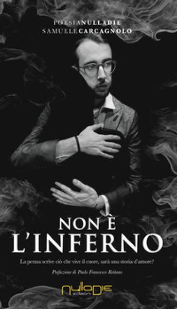 Non è l'inferno - Samuele Carcagnolo  