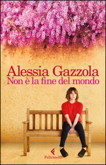 Non è la fine del mondo - Alessia Gazzola |