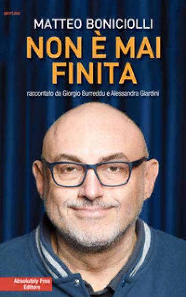 Non è mai finita - Matteo Boniciolli | Thecosgala.com