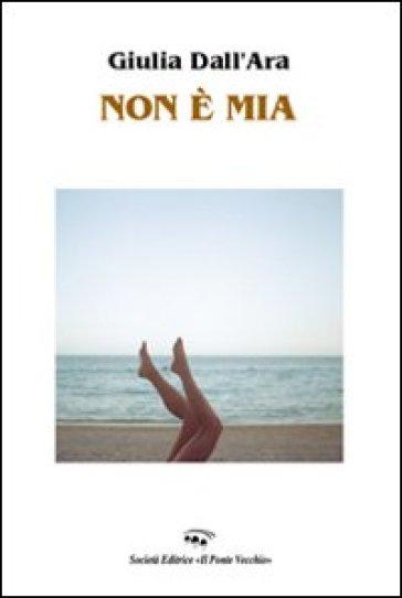 Non è mia - Giulia Dall'Ara  