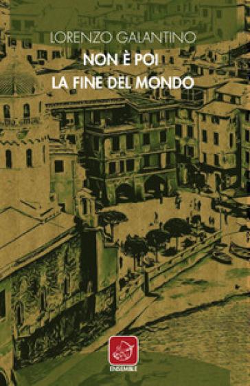 Non è poi la fine del mondo - Lorenzo Galantino |