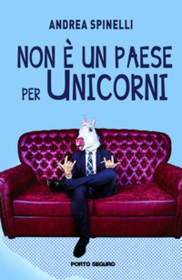 Non è un paese per unicorni - Andrea Spinelli | Thecosgala.com