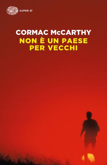 Non è un paese per vecchi - Cormac McCarthy | Jonathanterrington.com