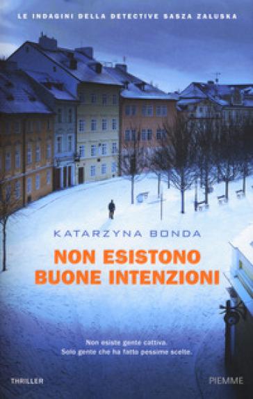 Non esistono buone intenzioni. Le indagini della detective Sasza Zaluska - Katarzyna Bonda | Jonathanterrington.com