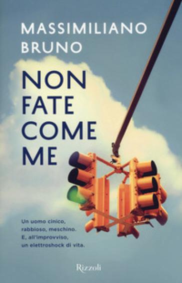 Non fate come me - Massimiliano Bruno | Jonathanterrington.com