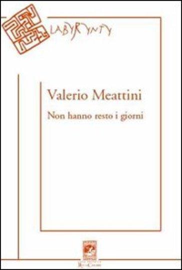 Non hanno resto i giorni - Valerio Meattini | Kritjur.org