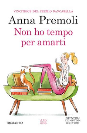 Non ho tempo per amarti - Anna Premoli |