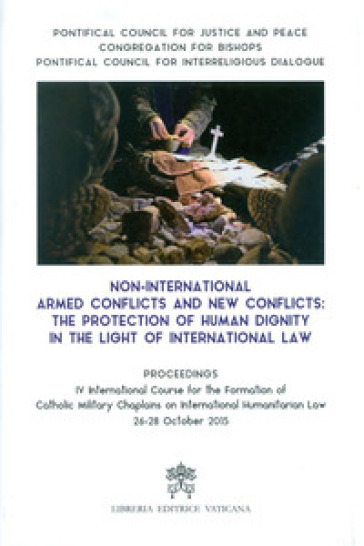 Non-international armed conflicts and new conflicts: the protection of human dignity in the light of international law