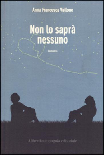 Non lo saprà nessuno - Anna Francesca Vallone | Kritjur.org
