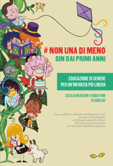 #Non una di meno sin dai primi anni. Educazione di genere per un'infanzia più libera. Ediz. spagnola e italiana - M. E. Vaiasuso |