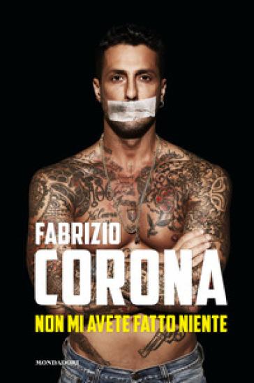 Non mi avete fatto niente - Fabrizio Corona | Thecosgala.com