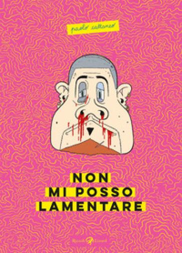 Non mi posso lamentare - Paolo Cattaneo pdf epub